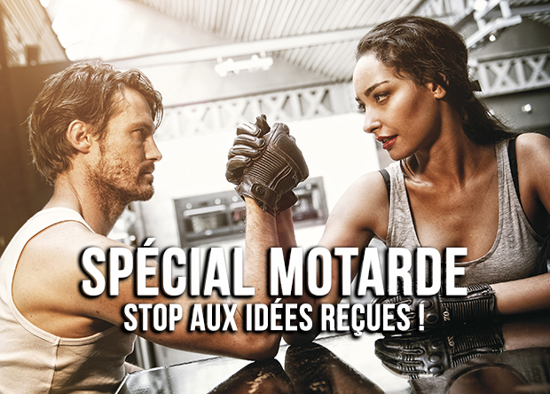 SPÉCIAL MOTARDE : STOP AUX IDÉES REÇUES !