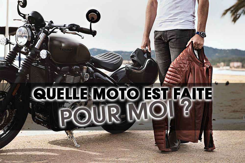 Quelle Moto Est Faite Pour Moi?